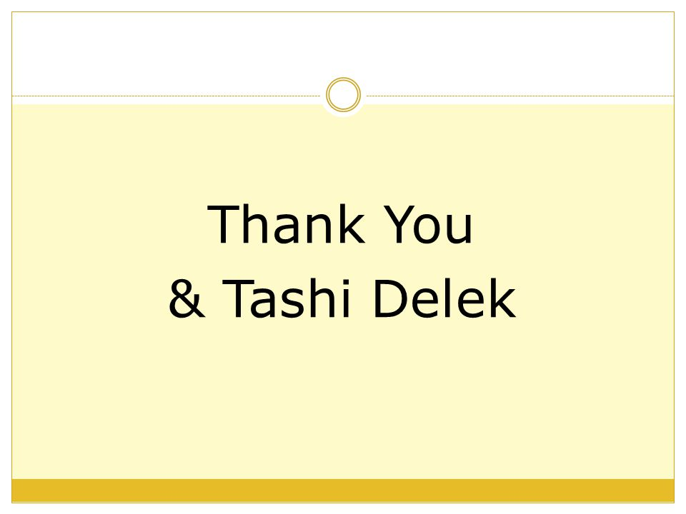 Thank You & Tashi Delek