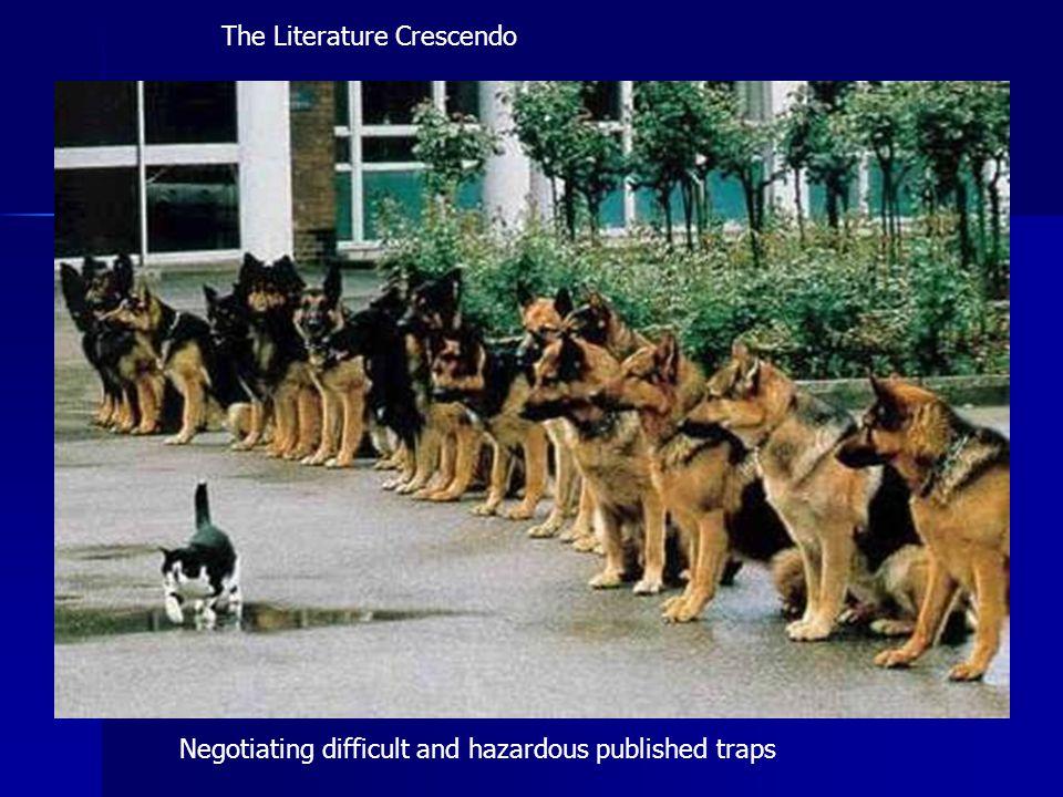 The Literature Crescendo Negotiating difficult and hazardous published traps