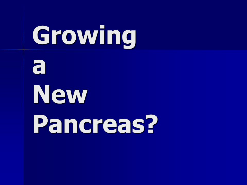 Growing a New Pancreas