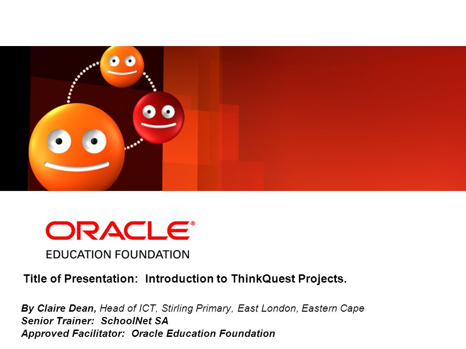 Title of Presentation: Introduction to ThinkQuest Projects.