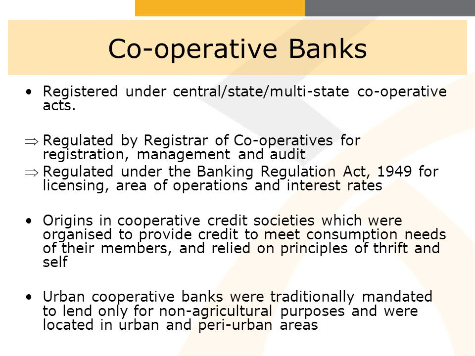 10 Co-operative Banks Registered under central/state/multi-state co-operative acts.