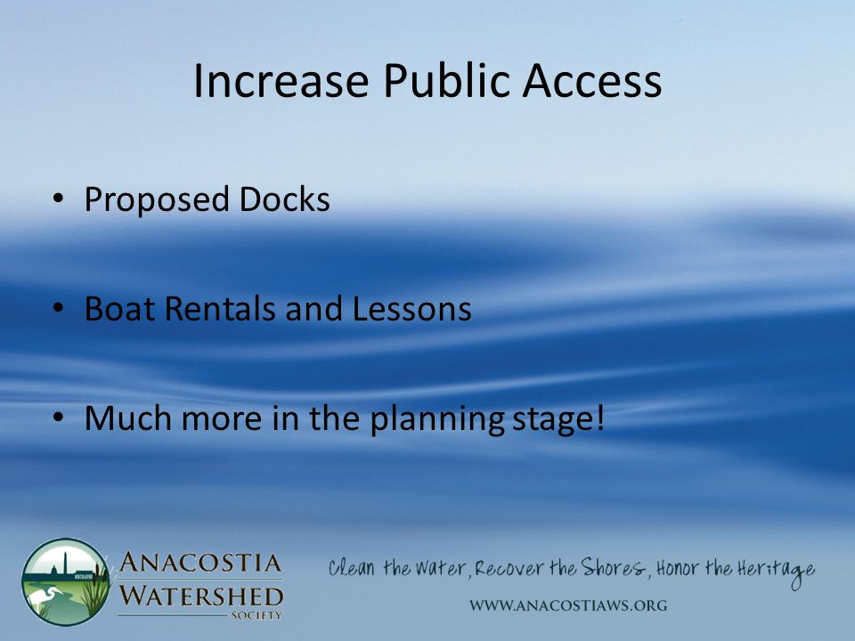 Increase Public Access Proposed Docks Boat Rentals and Lessons Much more in the planning stage!