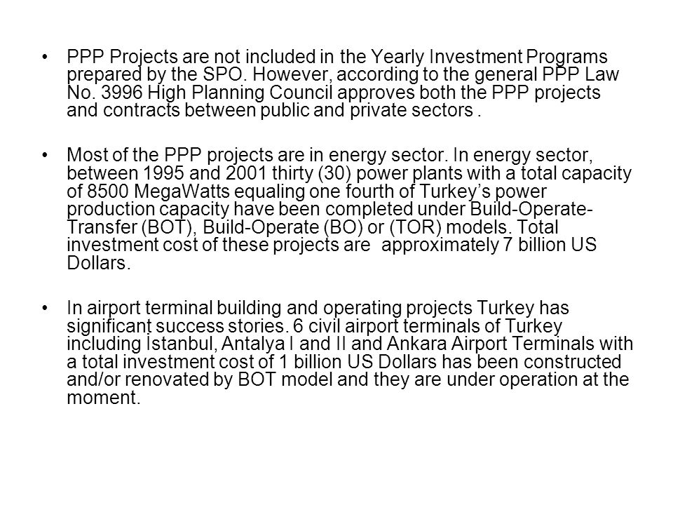 PPP Projects are not included in the Yearly Investment Programs prepared by the SPO.