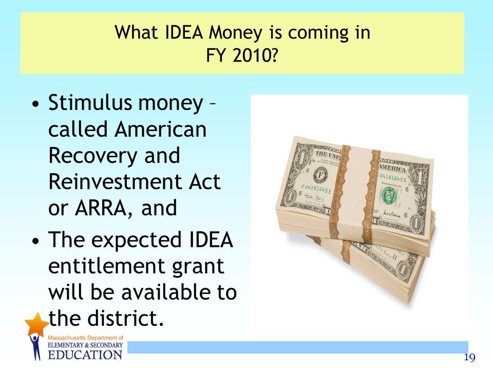 19 What IDEA Money is coming in FY 2010.