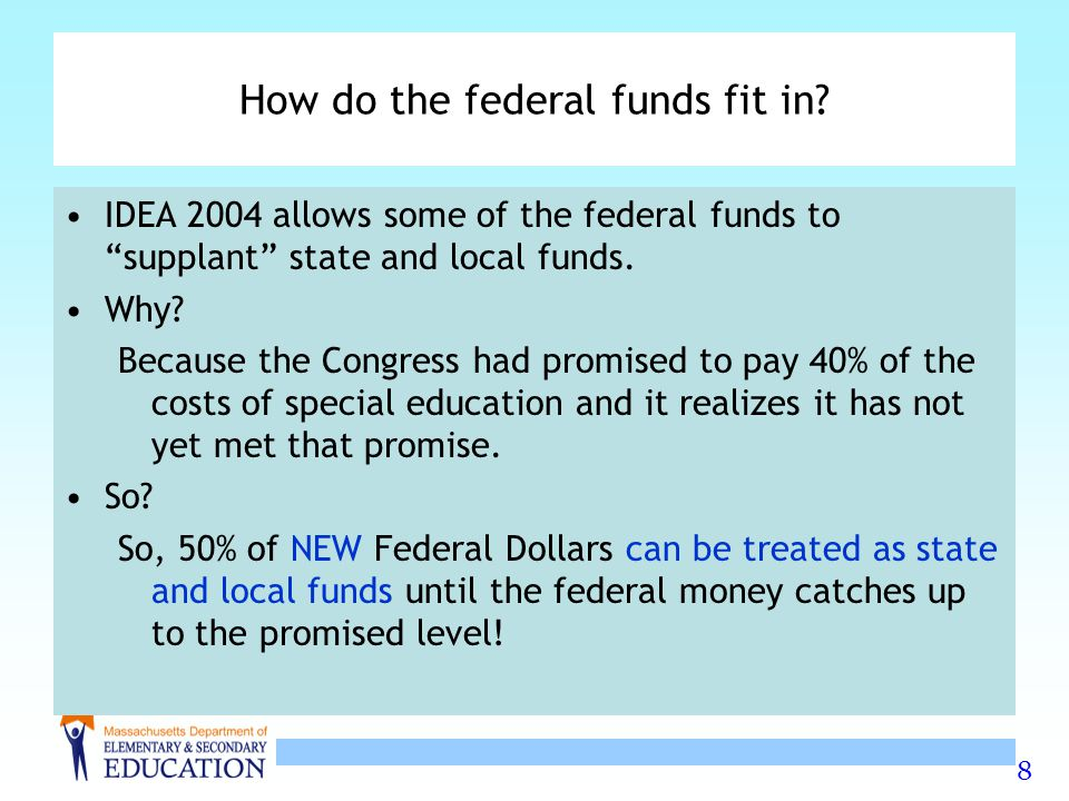 8 How do the federal funds fit in.