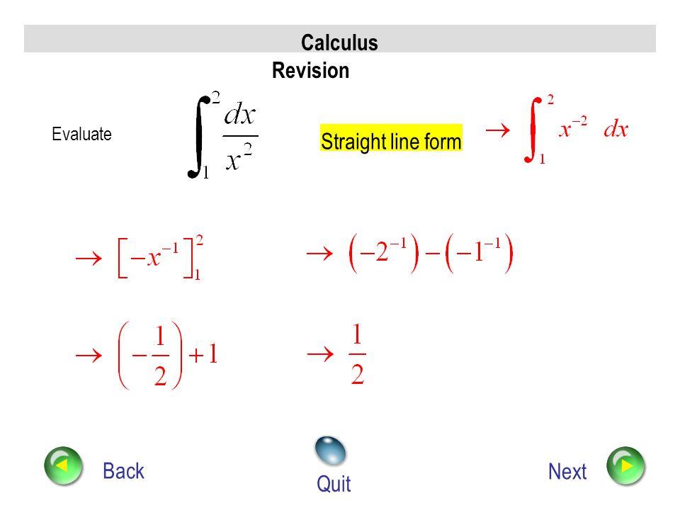 Calculus Revision Back Next Quit Evaluate Straight line form