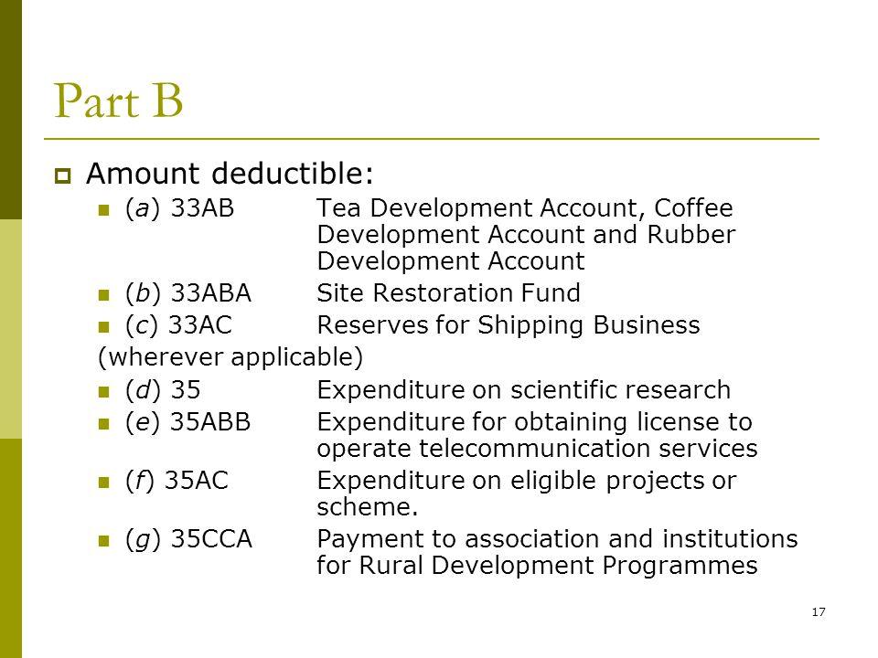 17 Part B  Amount deductible: (a) 33ABTea Development Account, Coffee Development Account and Rubber Development Account (b) 33ABASite Restoration Fu