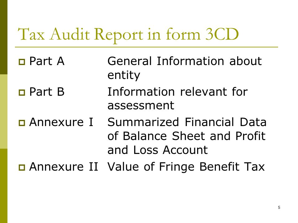 5 Tax Audit Report in form 3CD  Part AGeneral Information about entity  Part BInformation relevant for assessment  Annexure I Summarized Financial