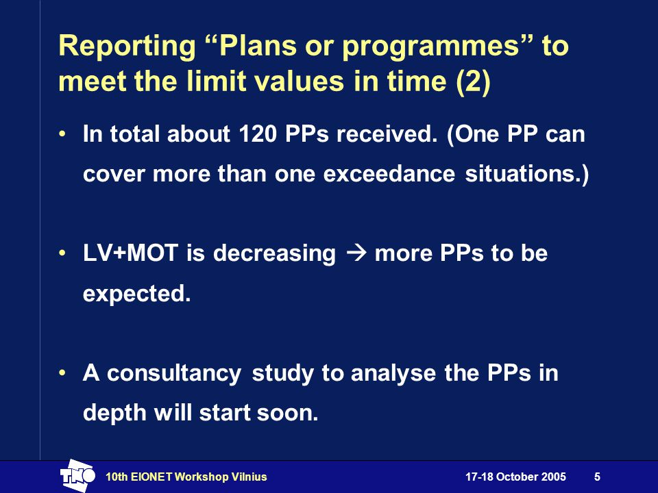17-18 October 200510th EIONET Workshop Vilnius6 Raw data and network info under EoI Zones and exceedances under FWD and DDs 1 2 3 Abatement planning Reporting by Member States to Commission under AQ legislation EoI: Exchange of Information Decision FWD and DDs: Framework Directive and Daughter Directives Questionnaire Decision 2004/461/EC