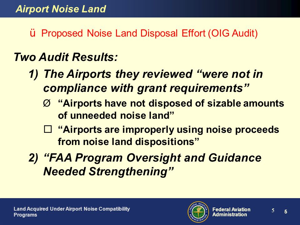 16 Federal Aviation Administration Land Acquired Under Airport Noise Compatibility Programs 16 üFair Market Value Standard for Land Disposal Airport Noise Land What is FMV for Ground Leases Rent Escalators To Adjust Rent Over Time (at least offset inflation) At Appraised Values (Market Conditions Change Over Time) Leased Value of the Land Should Equal Its Fee Value (For Sale Value) üFee Value = Leased Fee + Leasehold üLeased Fee = PV Rent Payments + PV Property Reversion § If Leased Fee Value is less than FeeValue, than Property Value is Lost to Leasehold üRent @ Market with Consideration of Reversion Will Preserve Value üMarket Determines Overall Capitalization Rate for the Property Commercial Ground Lease Practices are the Standard for Appraisal