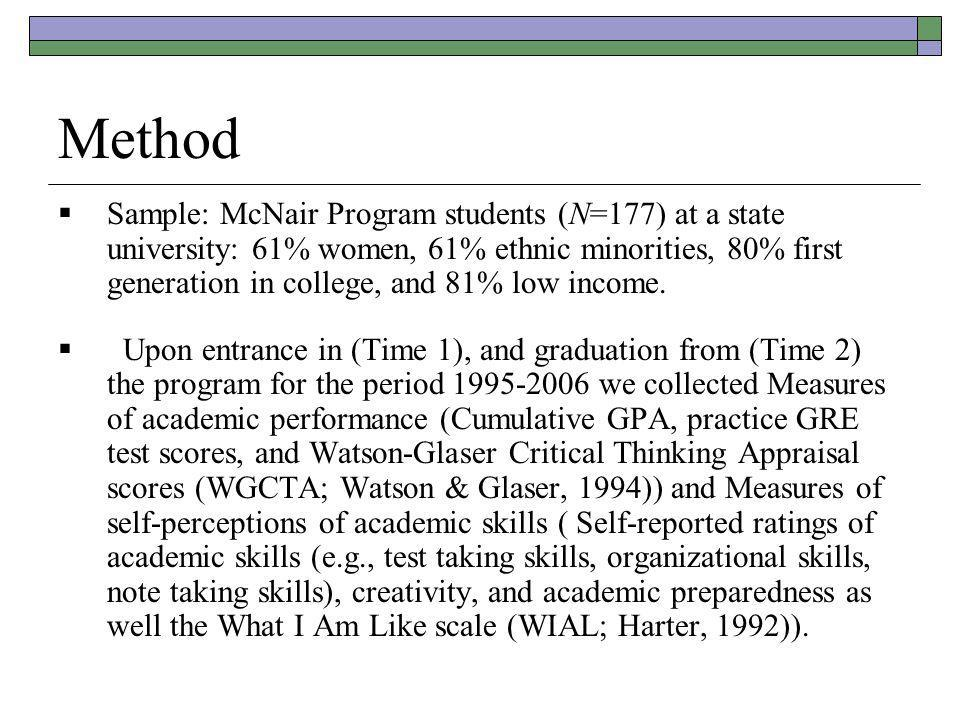 Method  Sample: McNair Program students (N=177) at a state university: 61% women, 61% ethnic minorities, 80% first generation in college, and 81% low income.