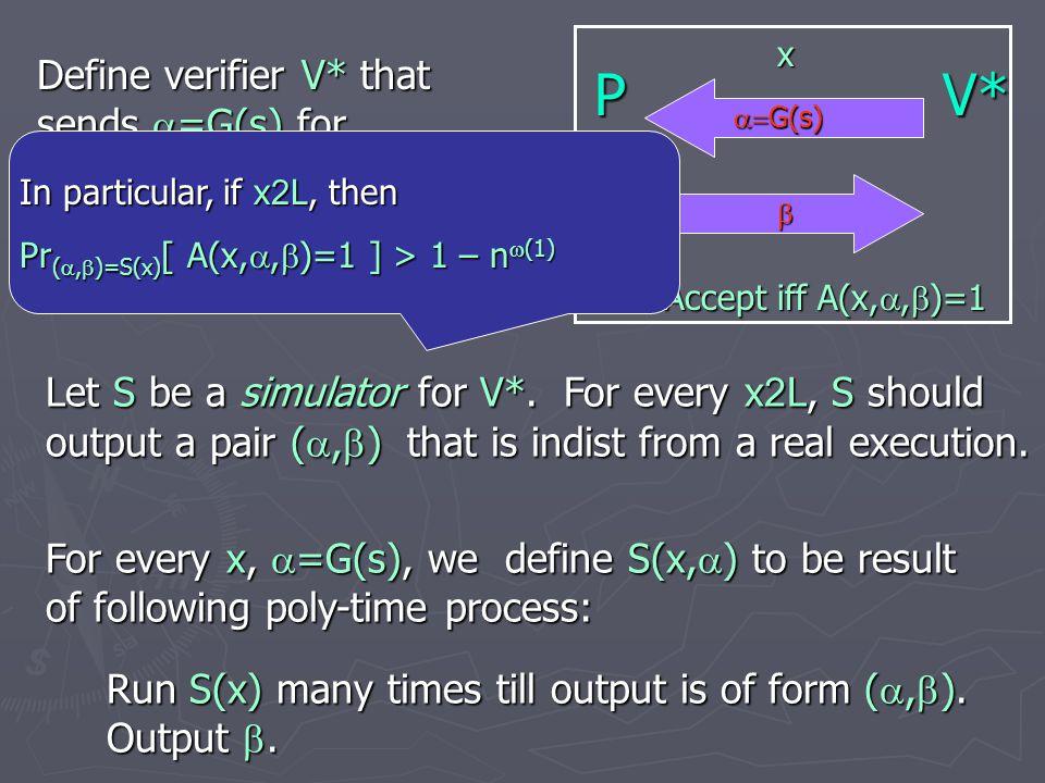 To decide if x 2 L: 1.Choose s 2 R {0,1} O( log n), let  =G(s).