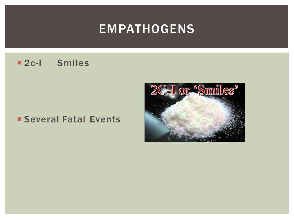  2c-I Smiles  Several Fatal Events EMPATHOGENS