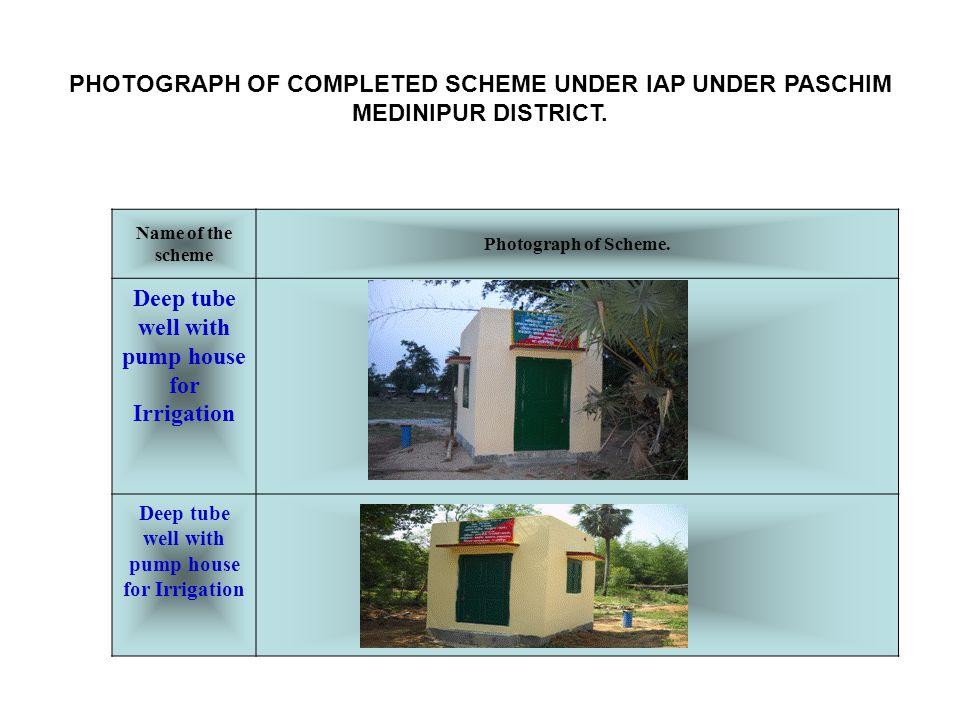 PHOTOGRAPH OF COMPLETED SCHEME UNDER IAP UNDER PASCHIM MEDINIPUR DISTRICT.