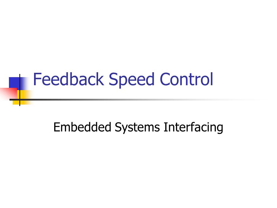 Feedback Speed Control Embedded Systems Interfacing