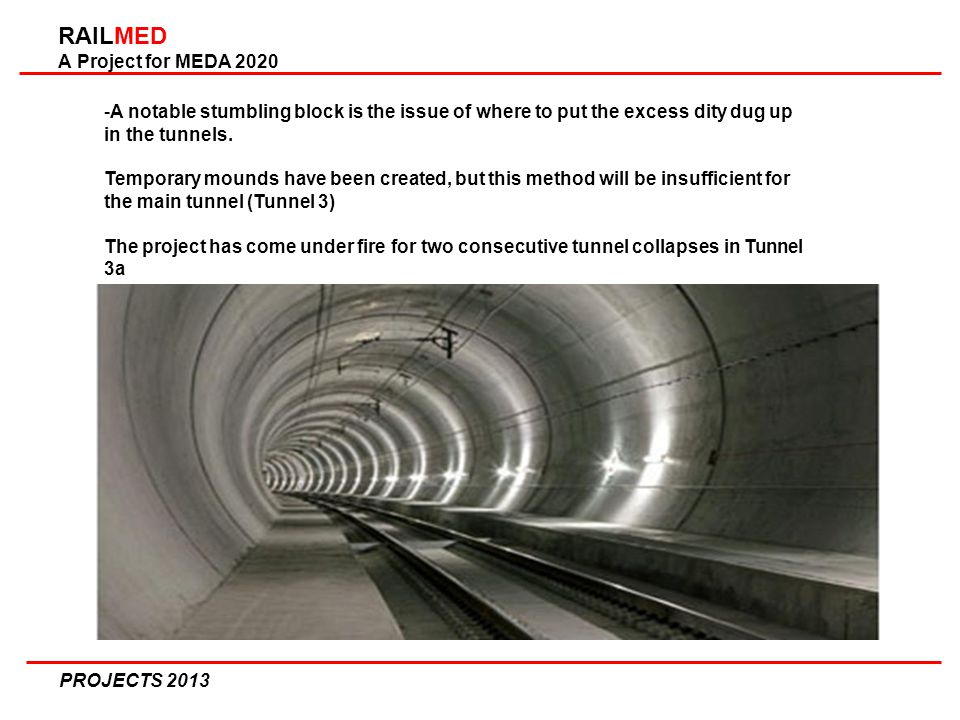 RAILMED A Project for MEDA 2020 PROJECTS A notable stumbling block is the issue of where to put the excess dity dug up in the tunnels.