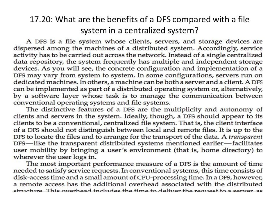 17.20: What are the benefits of a DFS compared with a file system in a centralized system?