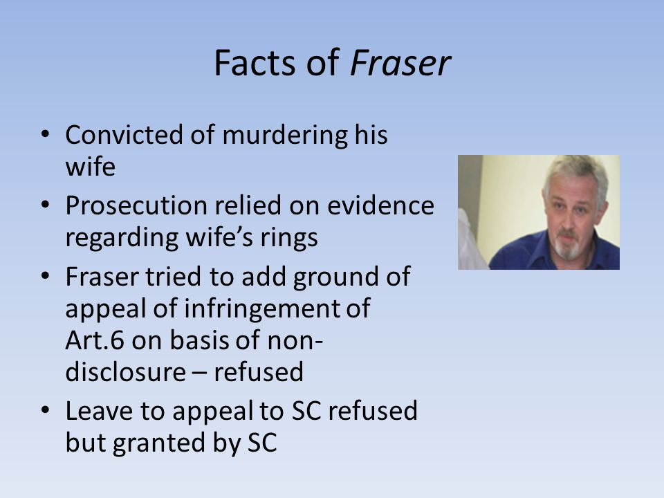 Fraser in the Supreme Court Cameron test (Criminal Procedure (Scotland) Act 1995, s.106(3)): fresh evidence McInnes test (Article 6: non disclosure)