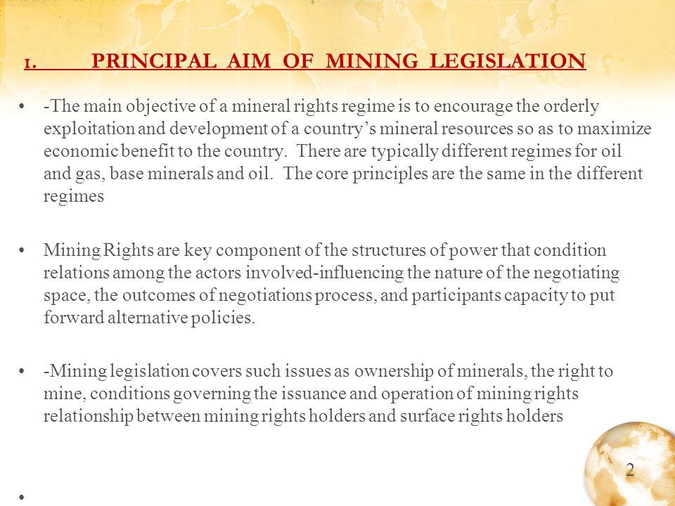 2.APPROACHES TO MINERAL RIGHTS (a)Leasing System(Regalien) and Mining Rights Permit Systems - One approach is the state holds the property to all minerals on behalf of the people.