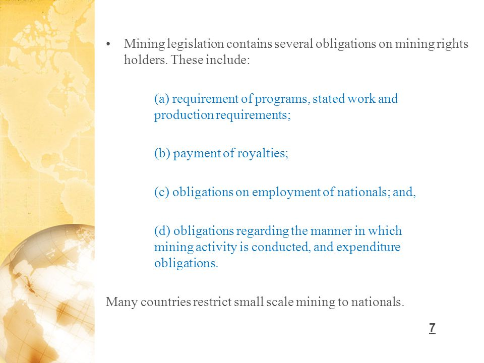 Mining legislation contains several obligations on mining rights holders.