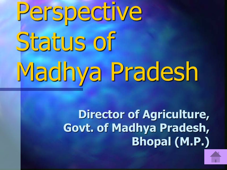 Wheat in Global Perspective Status of Madhya Pradesh Director of Agriculture, Govt.
