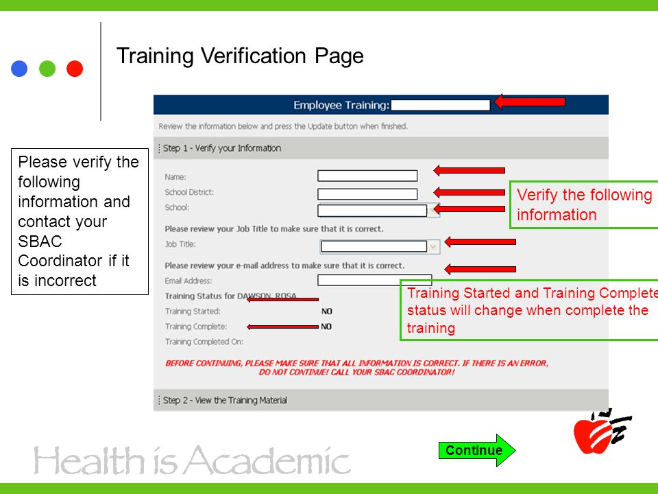 Training Verification Page Please verify the following information and contact your SBAC Coordinator if it is incorrect Verify the following information Training Started and Training Complete status will change when complete the training Continue