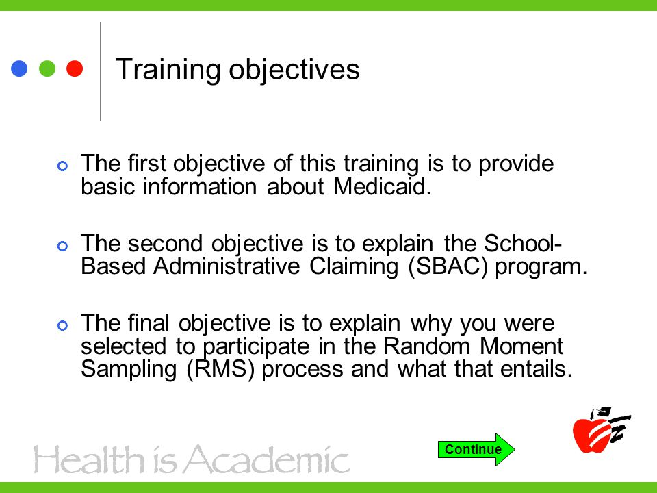 Training objectives The first objective of this training is to provide basic information about Medicaid.