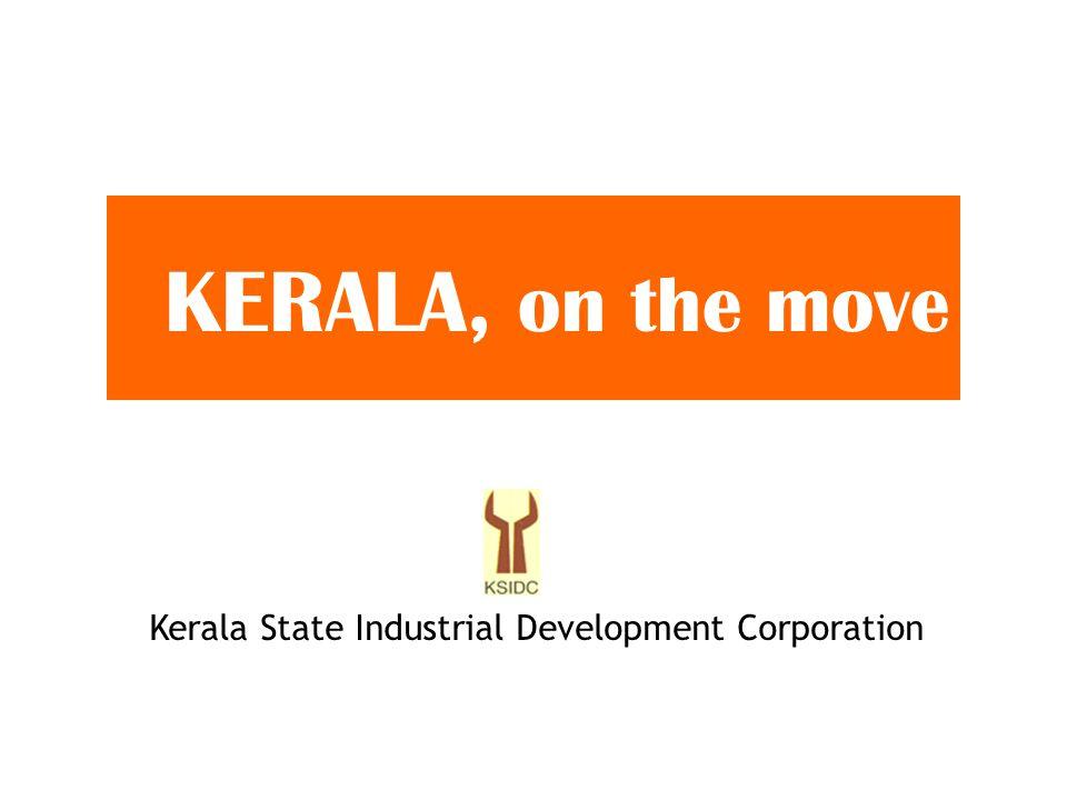 KERALA, on the move Kerala State Industrial Development Corporation