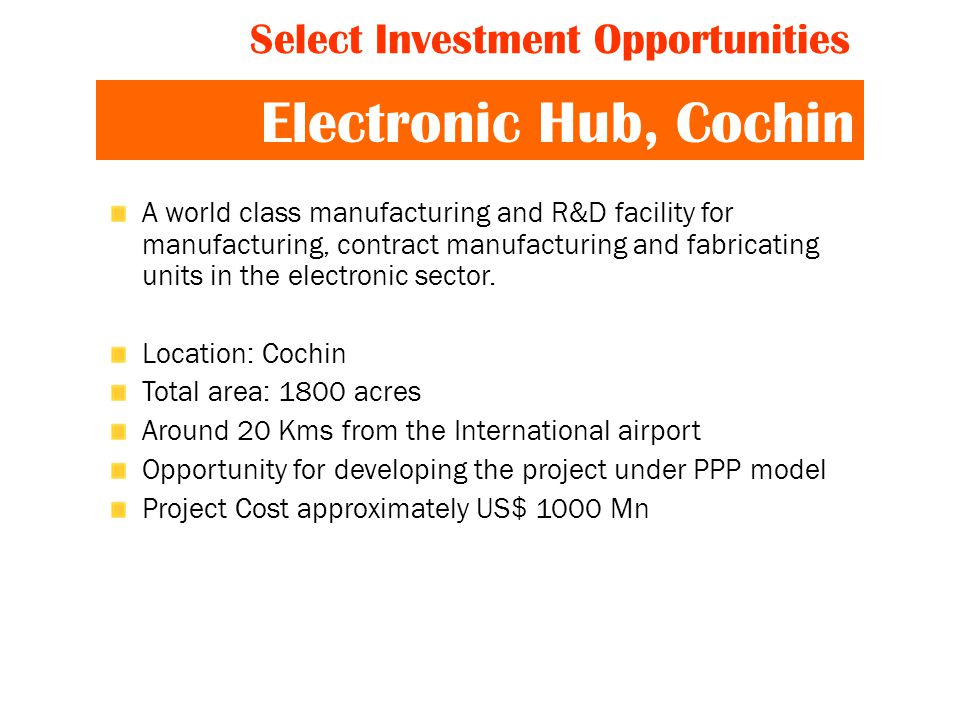 Electronic Hub, Cochin A world class manufacturing and R&D facility for manufacturing, contract manufacturing and fabricating units in the electronic sector.