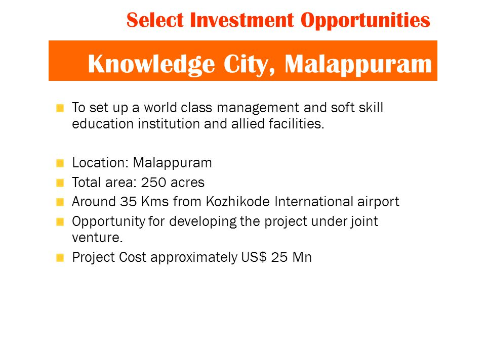 Knowledge City, Malappuram To set up a world class management and soft skill education institution and allied facilities.