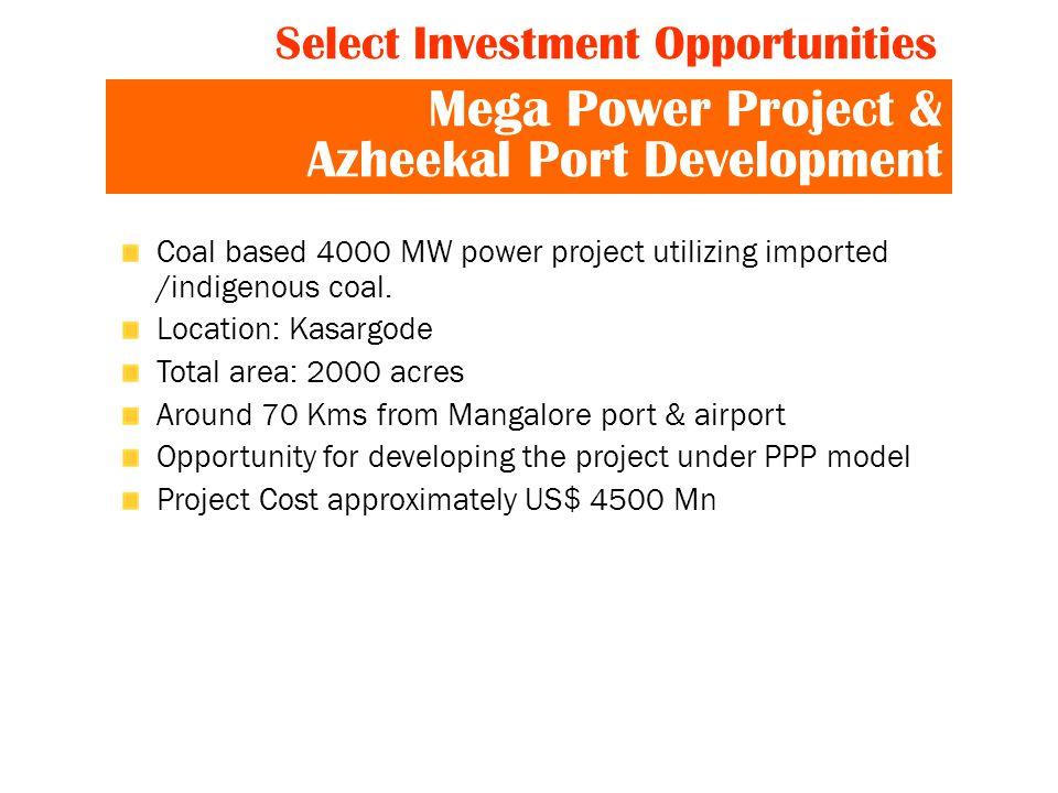 Mega Power Project & Azheekal Port Development Coal based 4000 MW power project utilizing imported /indigenous coal.