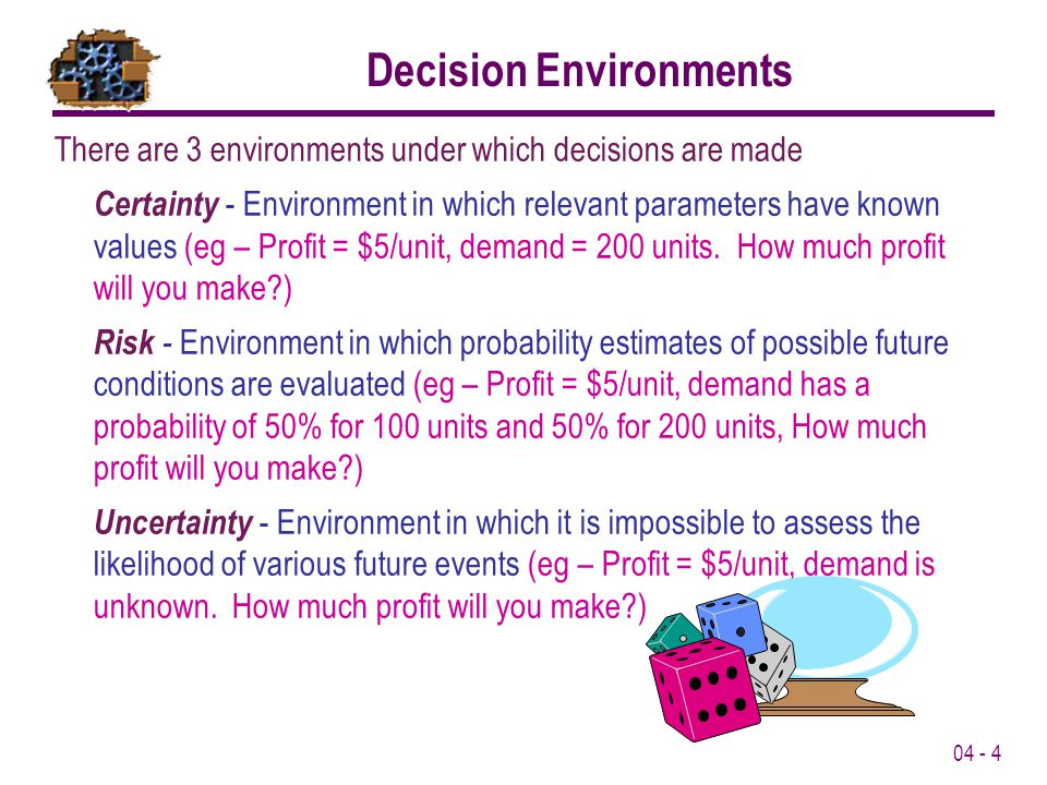 04 - 5 Decision Theory represents a general quantitative approach to decision making which is suitable for a wide range of operations management decisions.