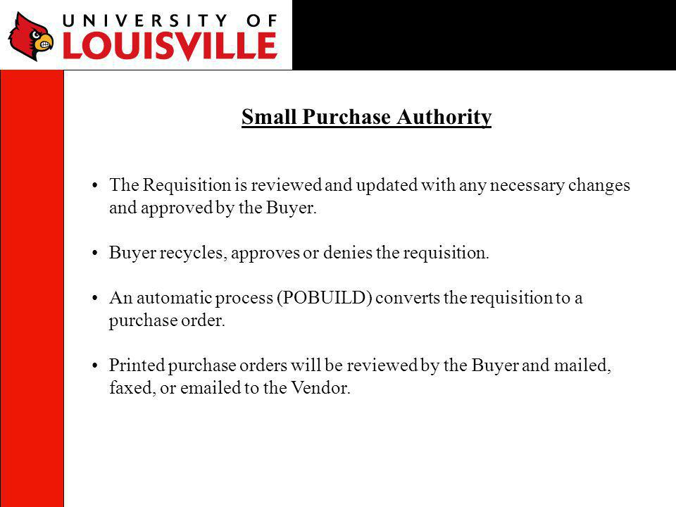 The Requisition is reviewed and updated with any necessary changes and approved by the Buyer. Buyer recycles, approves or denies the requisition. An a