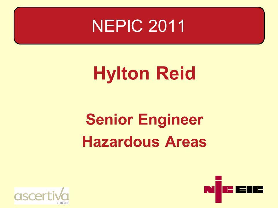 NEPIC 2011 Hylton Reid Senior Engineer Hazardous Areas