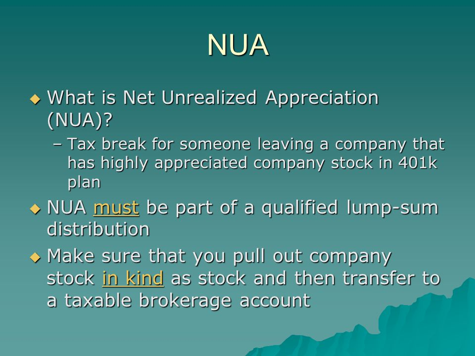 NUA  What is Net Unrealized Appreciation (NUA).
