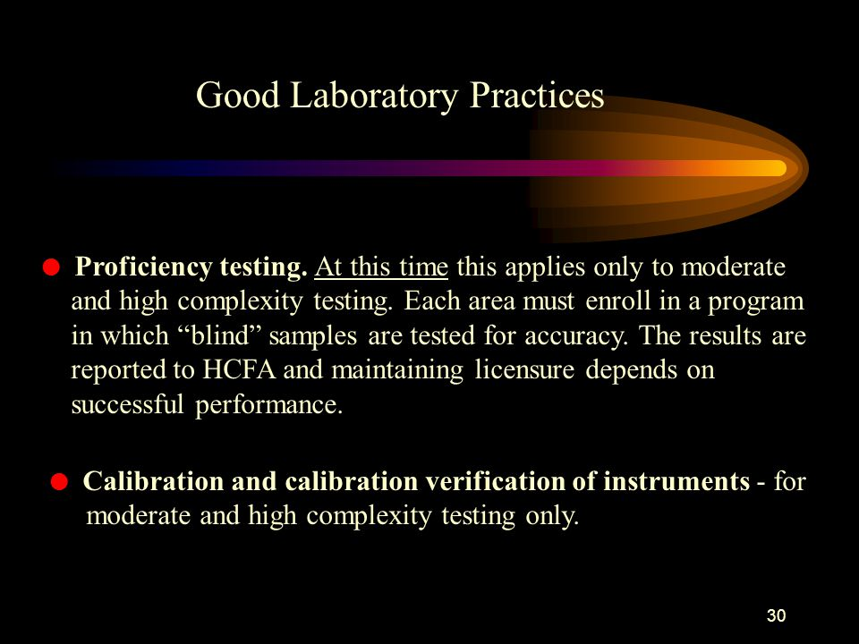 29 l Procedures - must have written procedures for how to perform the tests and procedures must be reviewed annually.