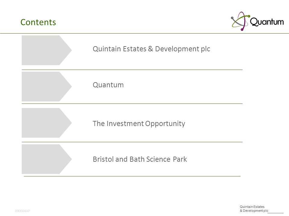 090604AP Quintain Estates & Development plc Contents Quintain Estates & Development plc Quantum The Investment Opportunity Bristol and Bath Science Park