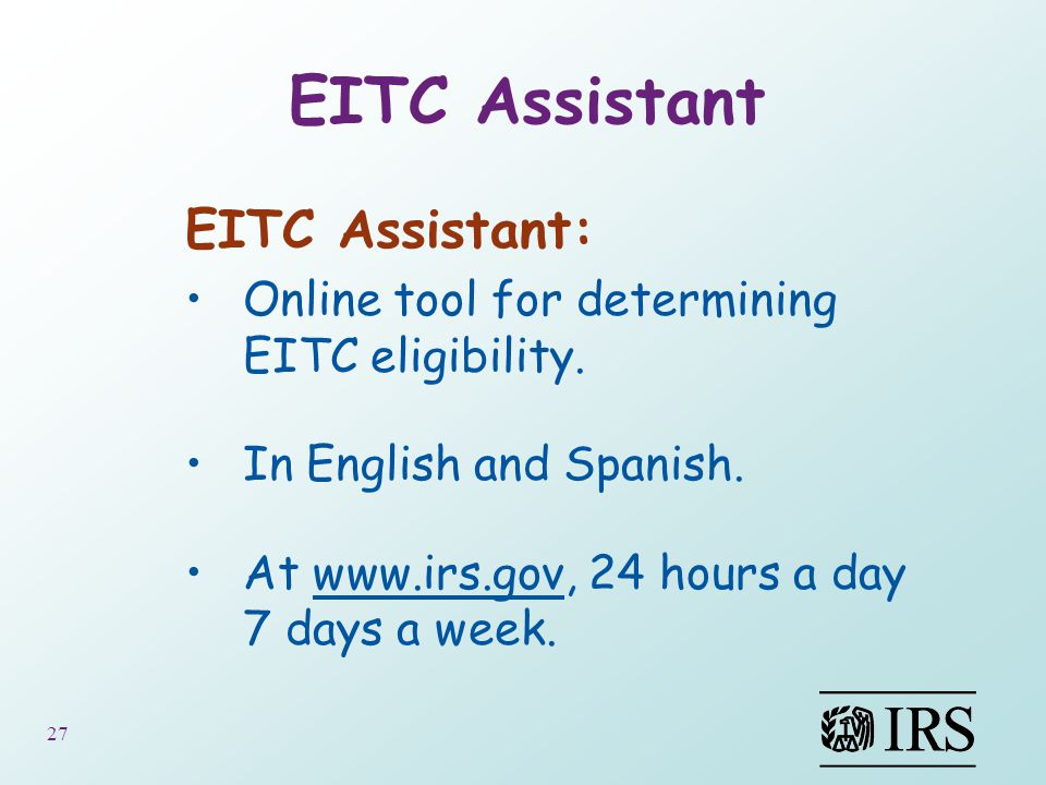27 EITC Assistant EITC Assistant: Online tool for determining EITC eligibility.
