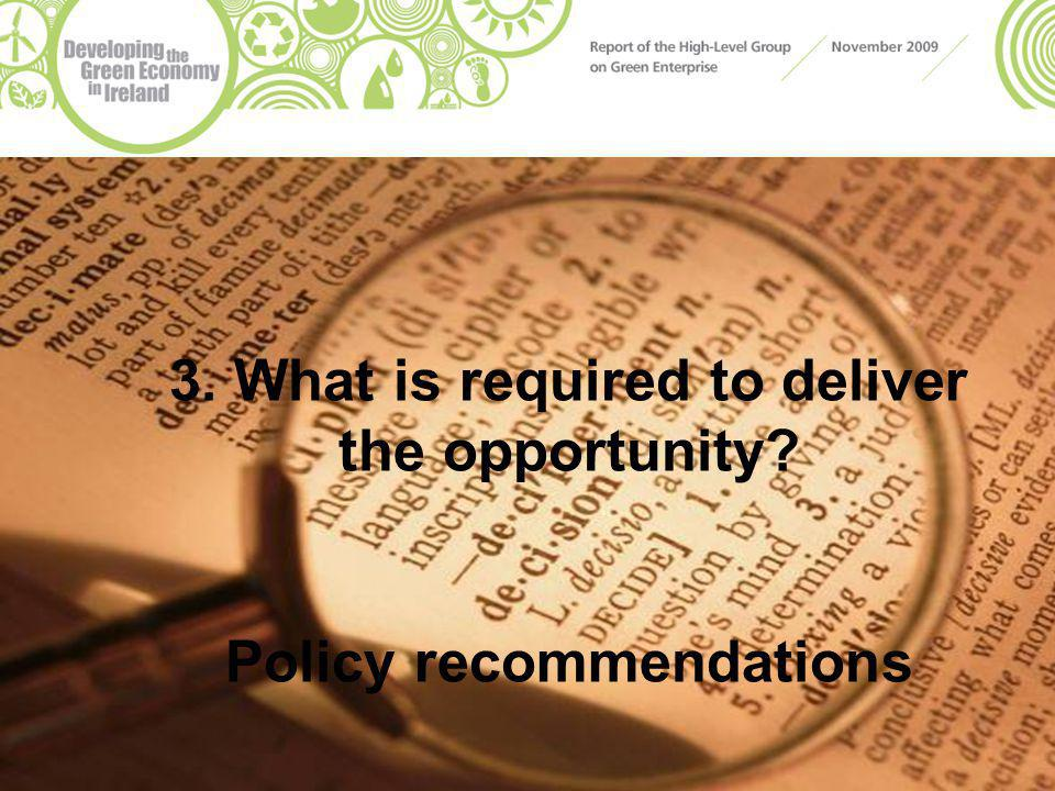3. What is required to deliver the opportunity Policy recommendations