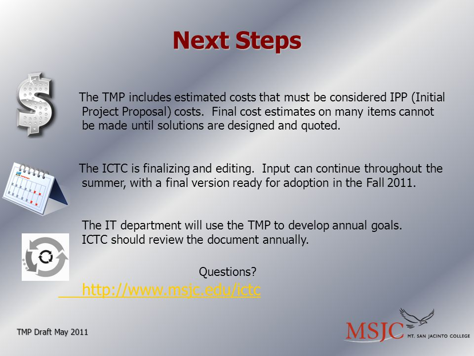 Next Steps TMP Draft May 2011 The TMP includes estimated costs that must be considered IPP (Initial Project Proposal) costs.