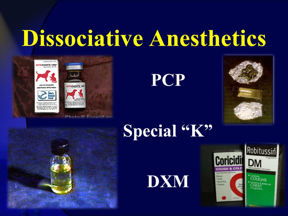 "Dissociative Anesthetics PCP Special ""K"" DXM"