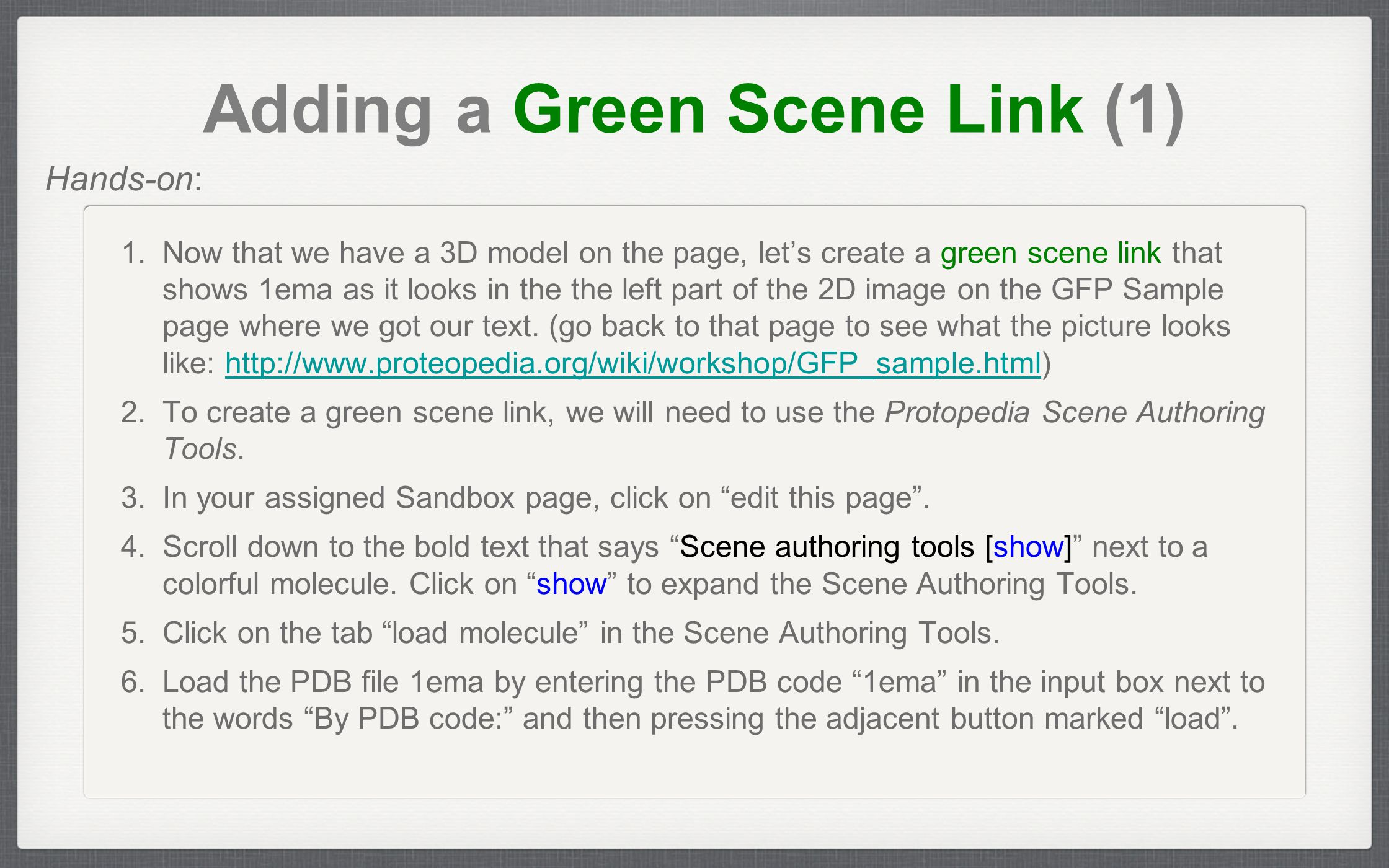 Adding a Green Scene Link (1) 1. Now that we have a 3D model on the page, let's create a green scene link that shows 1ema as it looks in the the left