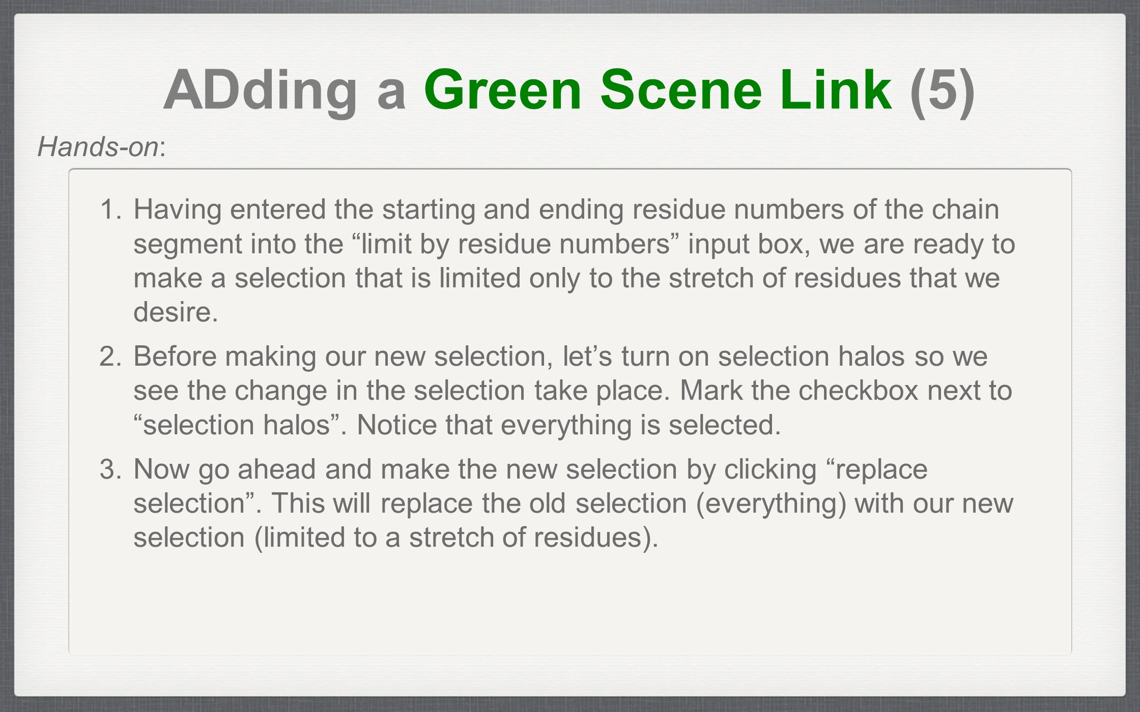 "ADding a Green Scene Link (5) 1. Having entered the starting and ending residue numbers of the chain segment into the ""limit by residue numbers"" input"