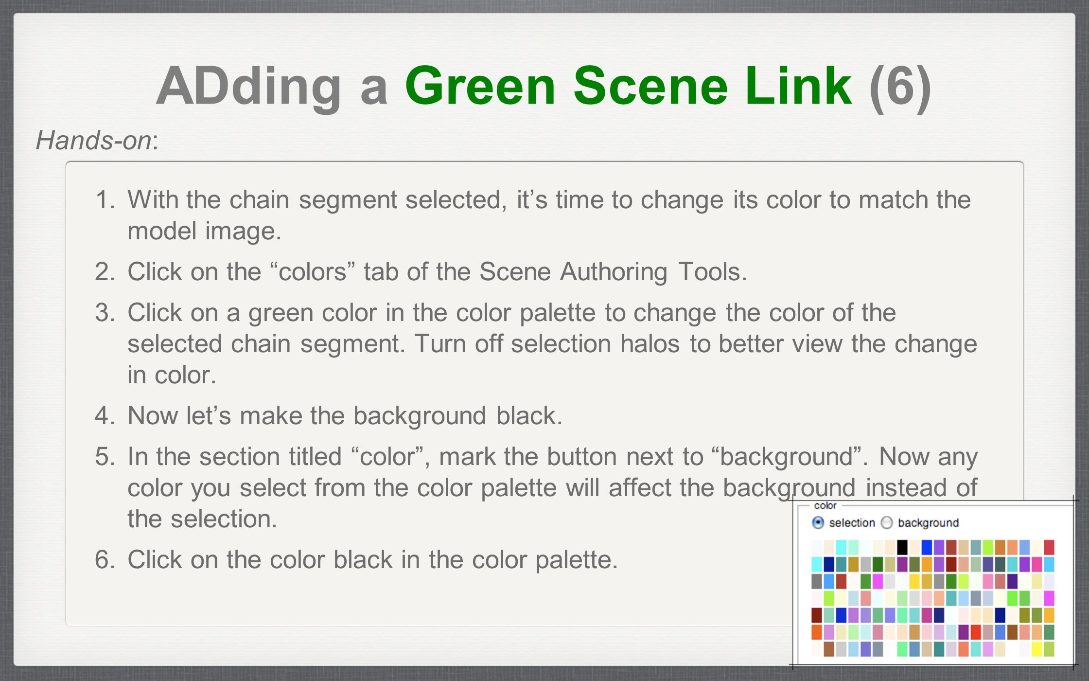 "ADding a Green Scene Link (6) 1. With the chain segment selected, it's time to change its color to match the model image. 2. Click on the ""colors"" tab"