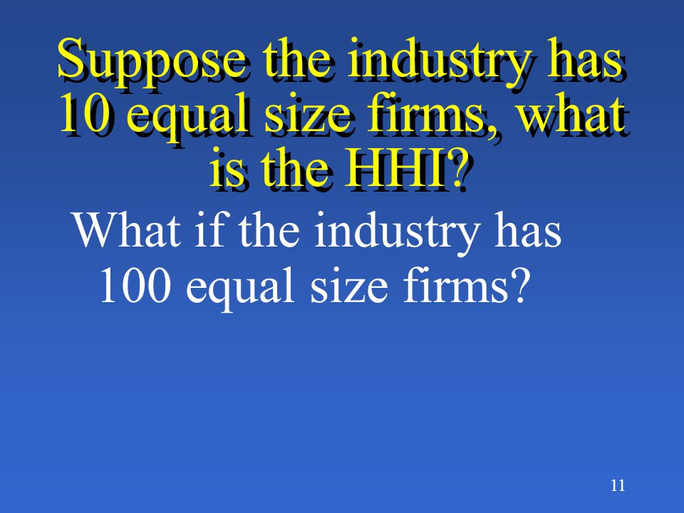 10 Problems: For an industry with only 1 firm, (monopoly), what would be the HHI?