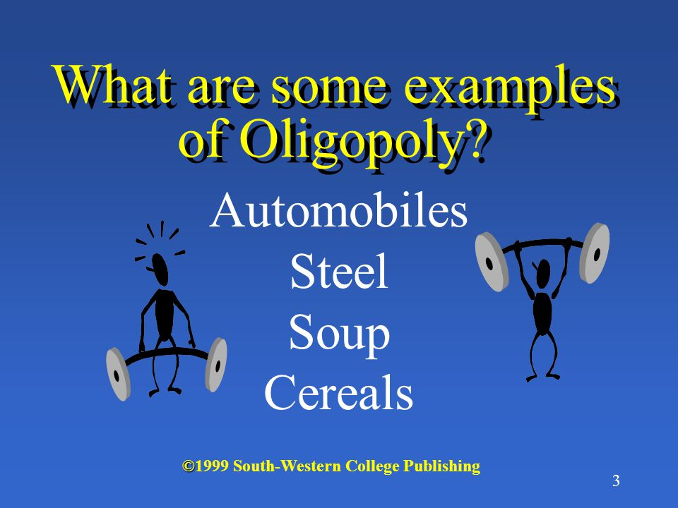 2 What is Oligopoly.