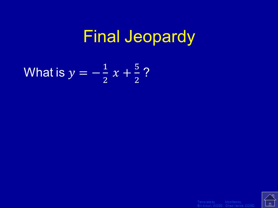 Final Jeopardy Template by Modified by Bill Arcuri, WCSD Chad Vance, CCISD