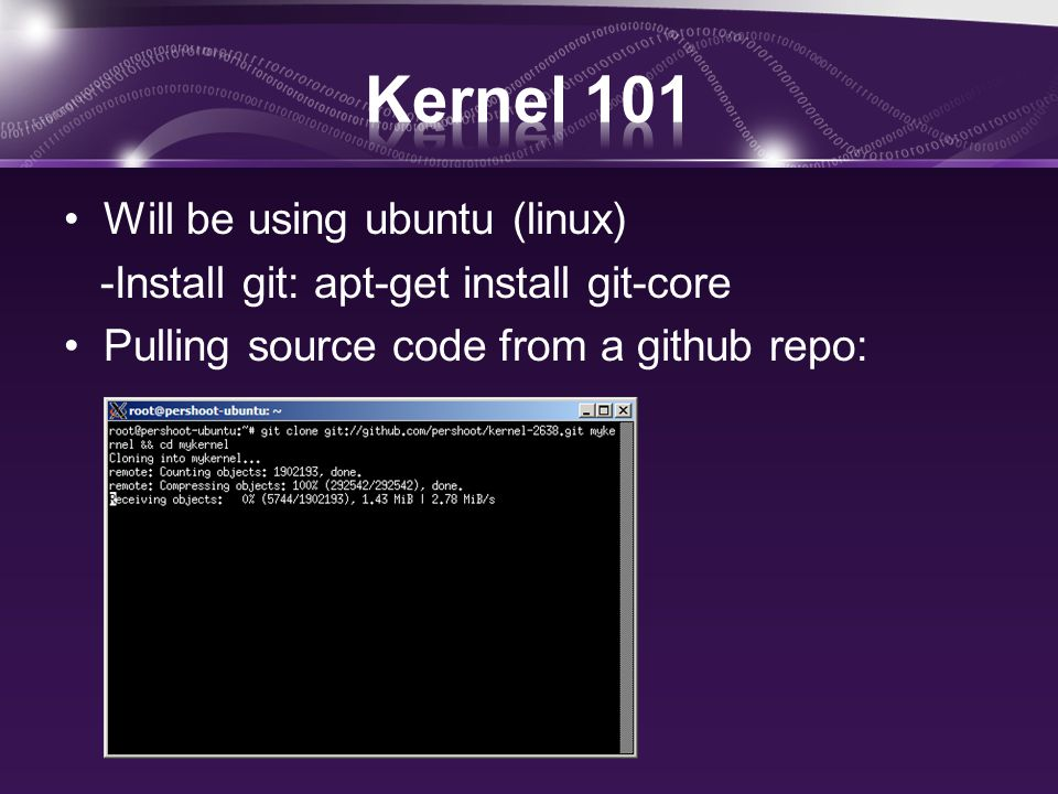 Will be using ubuntu (linux) -Install git: apt-get install git-core Pulling source code from a github repo: