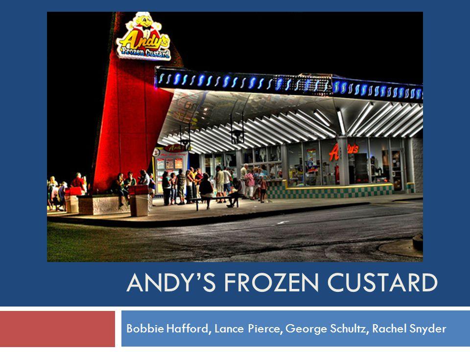 ANDY'S FROZEN CUSTARD Bobbie Hafford, Lance Pierce, George Schultz, Rachel Snyder