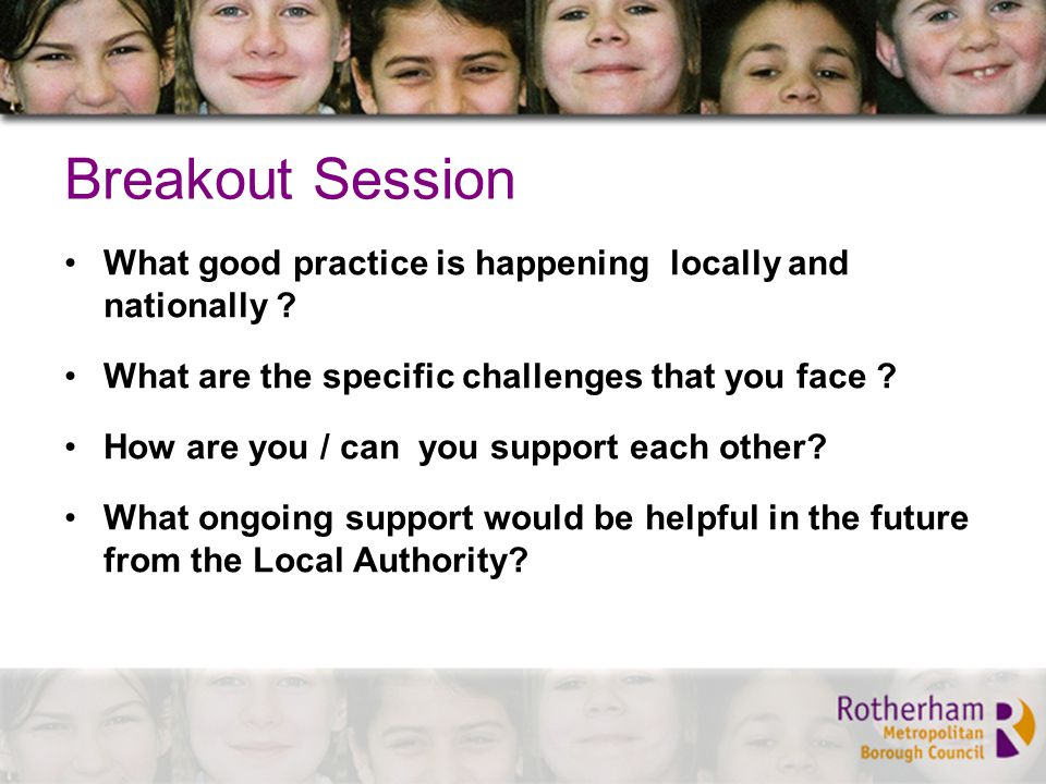 Breakout Session What good practice is happening locally and nationally .